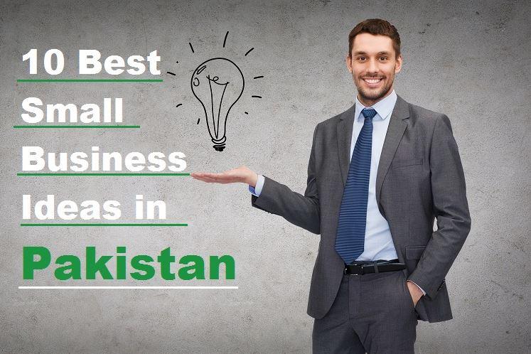 10 Best Small Business Ideas In Pakistan Paki Holic
